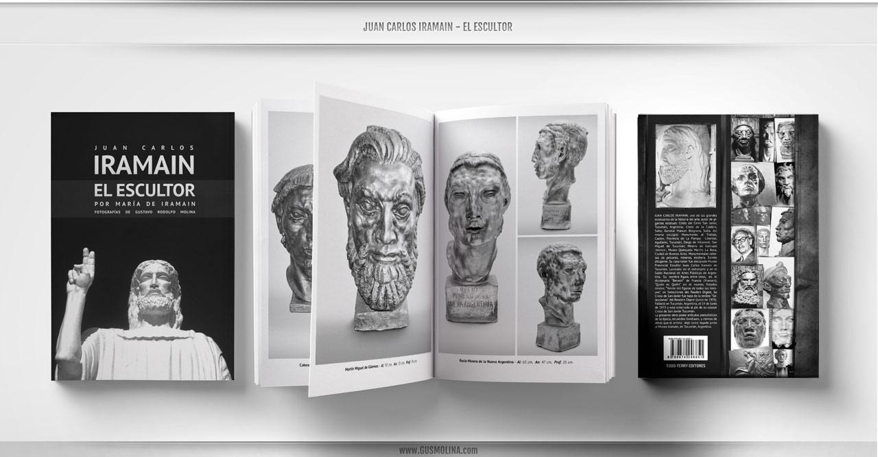 Libro Juan Carlos Iramain El Escultor Gustavo Molina Fotografo